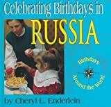 Celebrating Birthdays in Russia, Cheryl L. Enderlein, 1560657626