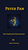 Peter Pan: The Complete Collection (Illustrated, Unabridged) 5 Books Peter & Wendy, The Little White Bird, Peter in Kensington Gardens, Sentimental Tommy, Courage (iReign Classic Anthologies Book 1)