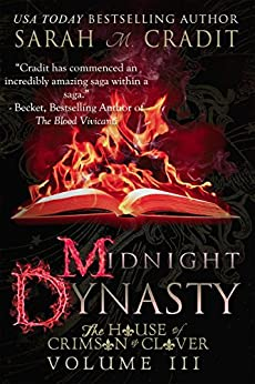 Midnight Dynasty: The House of Crimson & Clover Volume 3 by [Cradit, Sarah M.]