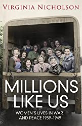 Millions Like Us: Women's Lives in the Second World War