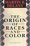 Origin of Races and Color, Martin R. Delany, 0933121504