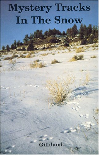 Mystery Tracks in the Snow: A Guide to Animal Tracks