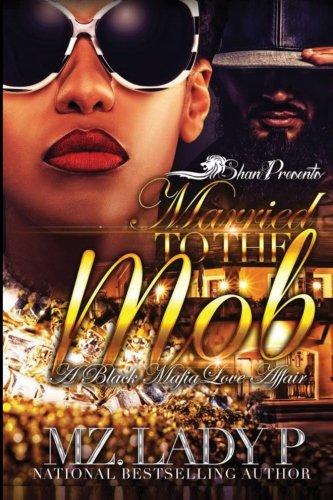 Married to The Mob: A Black Mafia Love Affair (Volume 1) pdf epub
