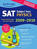 SAT Subject Test - Physics 2009-2010, Kaplan Publishing Staff and Hugh Henderson, 1419552643