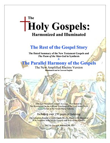 The Holy Gospels: Harmonized and Illuminated: The Rest of the Gospel Story & The Dated Parellel Harmony of the Gospels Pdf