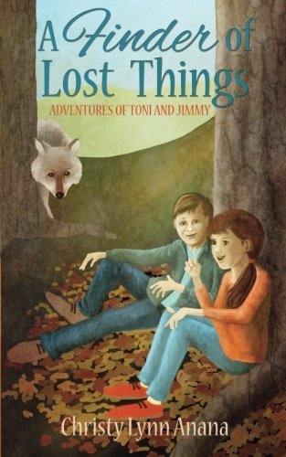 A Finder of Lost Things (Adventures of Toni and Jimmy) (Volume 1) by Christy Lynn Anana - Store 02 Finder