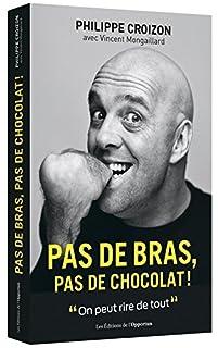 Pas de bras, pas de chocolat !, Croizon, Philippe