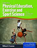 Physical Education, Exercise and Sport Science in a Changing Society, William H. Freeman, 1284034089