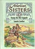 Down the Rio Grande, 1829, Laurie Lawlor, 0671039229