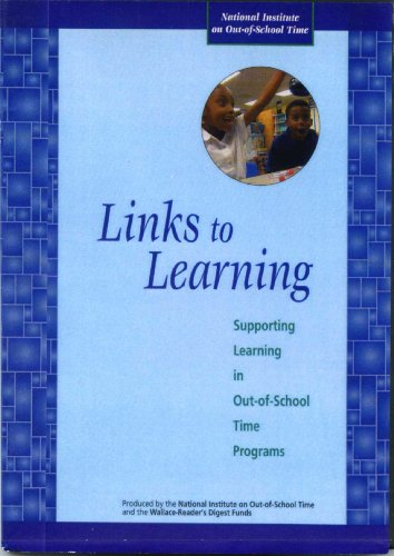 Links to Learning: Supporting Learning in Out-of-School Time ()