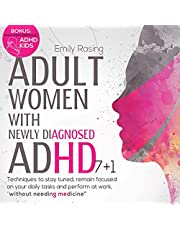 """Adult Women with Newly Diagnosed ADHD: 7+1 Techniques to Stay Tuned, Remain Focused on Your Daily Tasks and Perform at Work, Without Needing Medicine. Bonus: """"High-Performance ADHD Kids"""""""