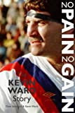 No Pain No Gain: The Kevin Ward Story