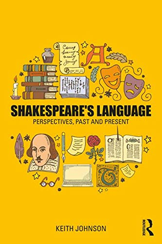 Shakespeare's Language: Perspectives Past and Present by Routledge