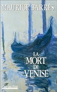 La mort de Venise, suivie de carnets de voyage inédits et de documents, Barrès, Maurice