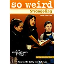 So Weird #4 Strangeling