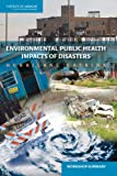 img - for Environmental Public Health Impacts of Disasters: Hurricane Katrina: Workshop Summary book / textbook / text book