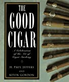 The Good Cigar, H. Paul Jeffers and Kevin Gordon, 1558215166