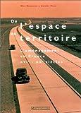 De l'espace au Territoire: L'aménagement en France, XVIe-XXe Siècles