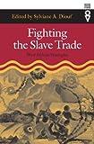 Fighting the Slave Trade, Sylviane A. Diouf, 0821415166