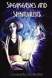 : Speakeasies and Spiritualists