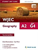 WJEC A2 Geography Student Unit Guide New Edition: Unit G4 Sustainability (Eurostars)
