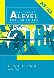 How Texts Work (Routledge A Level English Guides)