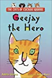 Geejay the Hero, Adèle Geras, 0440418178