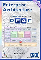 Enterprise Architecture: A Pragmatic Approach Using PEAF