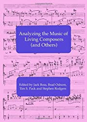Analyzing the Music of Living Composers (and Others)