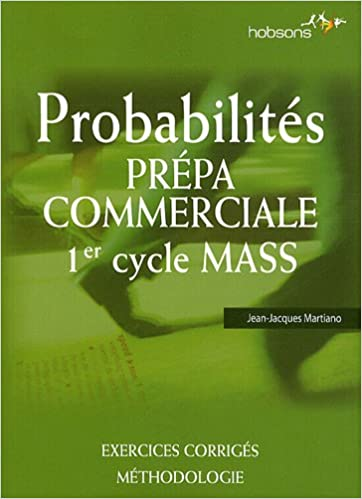 Amazon Fr Probabilites Prepa Commerciale 1er Cycle Mass Martiano Jean Jacques Livres