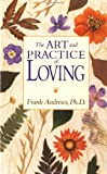 The Art and Practice of Loving, Frank Andrews, 0874776902