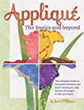 Appliqué the Basics and Beyond, Janet Pittman, 1890621064