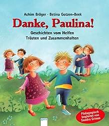 Danke, Paulina!: Geschichten vom Helfen, Trösten und Zusammenhalten