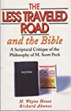 The Less Traveled Road and the Bible, H. Wayne House and Richard Abanes, 0889651175