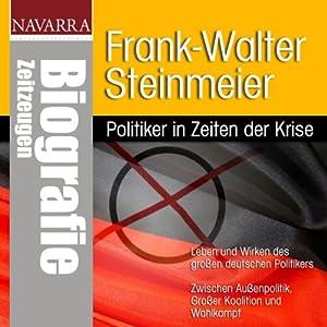Frank-Walter Steinmeier. Politiker in Zeiten der Krise Hörbuch