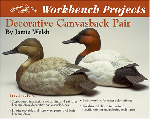 Workbench Projects: Decorative Canvasback Pair (Wildfowl Carving Magazine Workbench Projects) by Wildfowl Carving Magazine