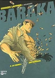 Baraka, Tome 2 : La Chance aux trousses par Georges Lautner