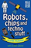 Robots, Chips and Techno Stuff, Glenn Murphy, 0330508962
