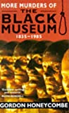 More Murders of the Black Museum, 1835-1985