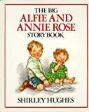 By Shirley Hughes - The Big Alfie and Annie Rose Storybook (1989-04-16) [Hardcover]