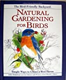 img - for The Bird-Friendly Backyard: Natural Gardening for Birds : Simple Ways to Create a Bird Haven (Rodale Organic Gardening Book) book / textbook / text book