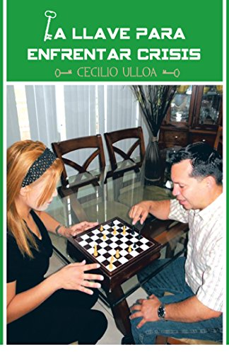 La Llave Para Enfrentar Crisis (Spanish Edition) by [Ulloa, Cecilio]