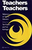 Teachers Who Teach Teachers: Reflections On Teacher Education, , 0750704659