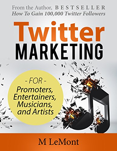 twitter-marketing-for-promoters-entertainers-musicians-and-artists-from-the-author-how-to-gain-10000