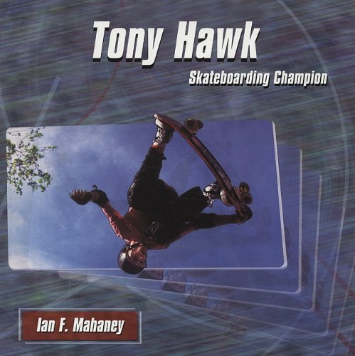 Tony Hawk: Skateboarding Champion (Extreme Sports Biographies)