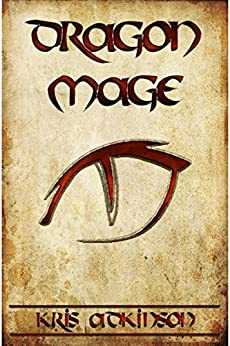 Dragon Mage (Dracodonius Chronicles Book 1) by [Adkinson, Kristopher]