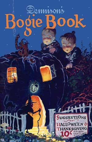 Dennison's Bogie Book -- A 1925 Guide for Vintage Decorating and Entertaining at Halloween and Thank (Vintage Halloween Decoration Ideas)