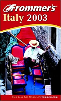 Frommer's Italy 2003 (Frommer′s Complete Guides)