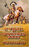 img - for A Trail to Wounded Knee book / textbook / text book