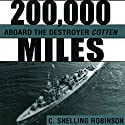 200,000 Miles aboard the Destroyer Cotten Audiobook by C. Snelling Robinson Narrated by James Killavey